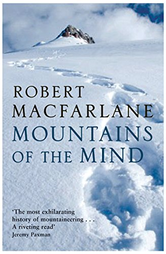 Mountains of the Mind: a History of a Fascination by Robert Macfarlane
