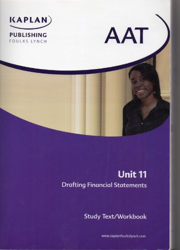 AAT Unit 11drafting Financial Statements: Study Text/Workbook by