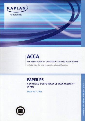 P5 Advanced Performance Management APM: Exam Kit by