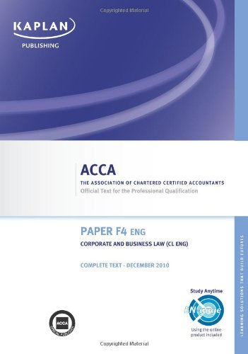 F4 Corporate and Business Law CL (UK) - Complete Text: Paper F4 ENG by