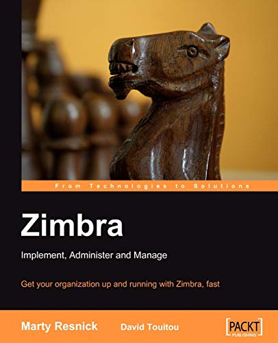 Zimbra: Implement, Administer and Manage by Joshue O. Connor