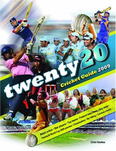Twenty20 Cricket Guide 2009: 2009 by Chris Hawkes