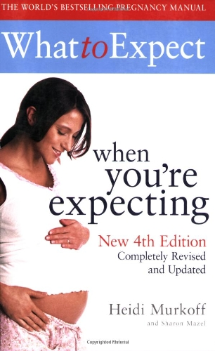 What to Expect When You're Expecting by Heidi E. Murkoff