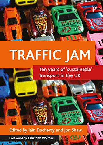 Traffic Jam: Ten Years of 'Sustainable' Transport in the UK by