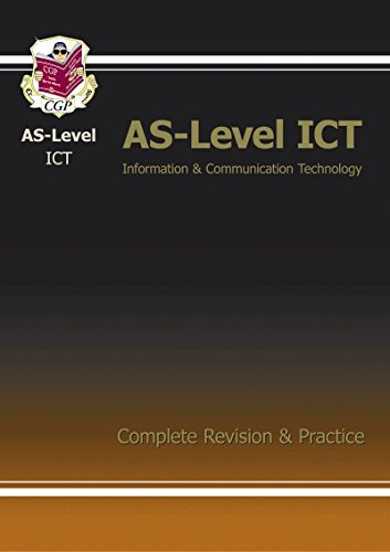 AS-Level ICT Complete Revision & Practice by CGP Books