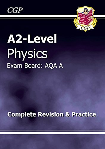 A2-Level Physics AQA A Complete Revision & Practice by CGP Books