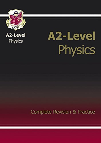 A2-Level Physics Complete Revision & Practice by CGP Books