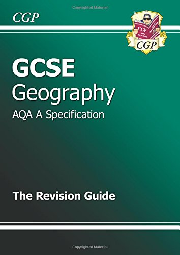 GCSE Geography AQA A Revision Guide by CGP Books