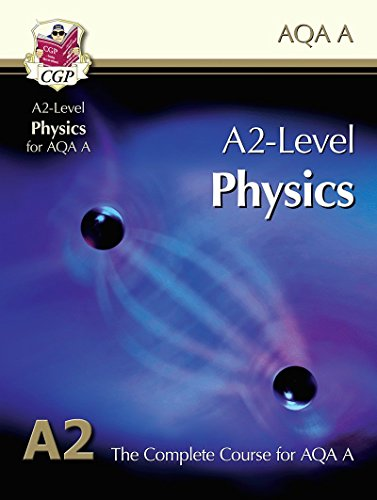 A2-Level Physics for AQA A: Student Book by CGP Books