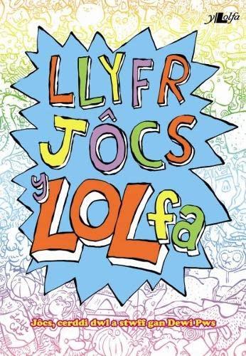 Llyfr Jocs Y LOL Fa: Jaocs, Cerddi Dwl a Stwff by Dewi Pws