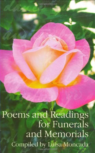 Poems and Readings for Funerals and Memorials by Luisa Moncada