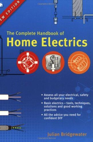 The Complete Handbook of Home Electrics by Julian Bridgewater