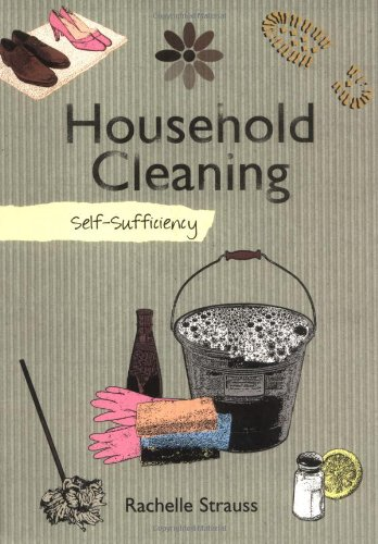 Self-sufficiency Household Cleaning by Rachelle Strauss
