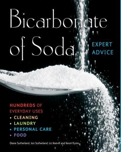 Bicarbonate of Soda: Hundreds of Everyday Uses by Diane Sutherland