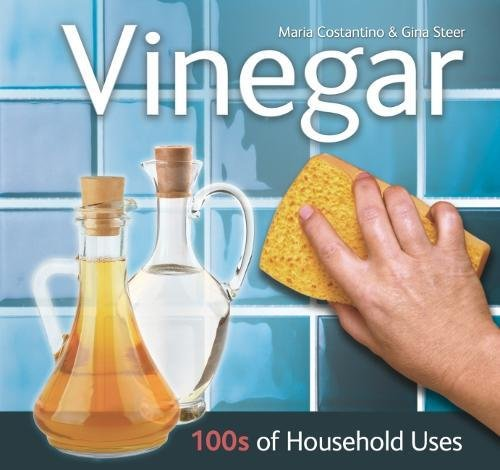 Vinegar: 100s of Household Uses by Maria Costantino