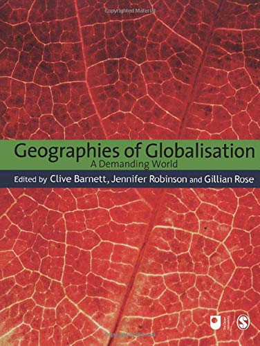 Geographies of Globalisation: A Demanding World by Clive Barnett
