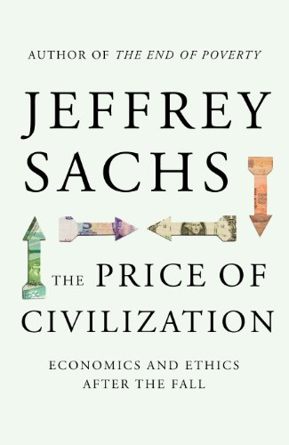 Price of Civilization: Economics and Ethics After the Fall by Jeffrey D. Sachs
