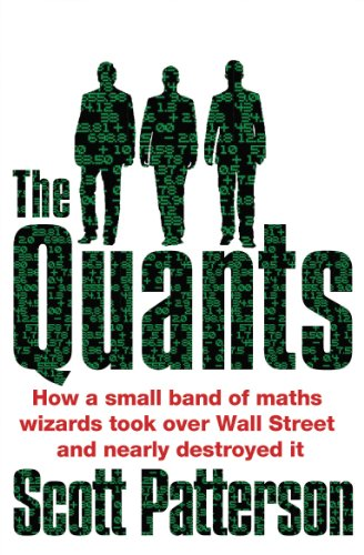 The Quants: The Maths Geniuses Who Brought Down Wall Street by Scott Patterson