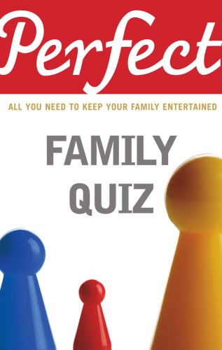 Perfect Family Quiz by David Pickering