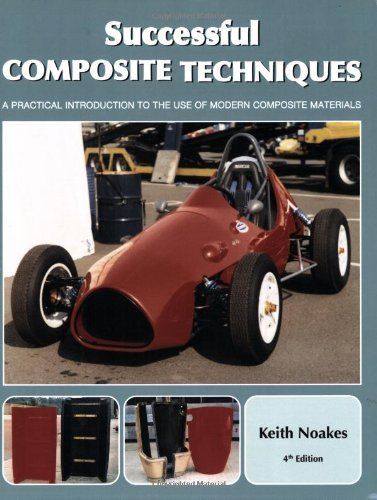Successful Composite Techniques: A Practical Introduction to the Use of Modern Composite Materials by Keith Noakes