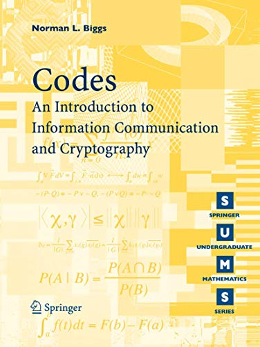 Codes: An Introduction to Information Communication and Cryptography by Norman L. Biggs