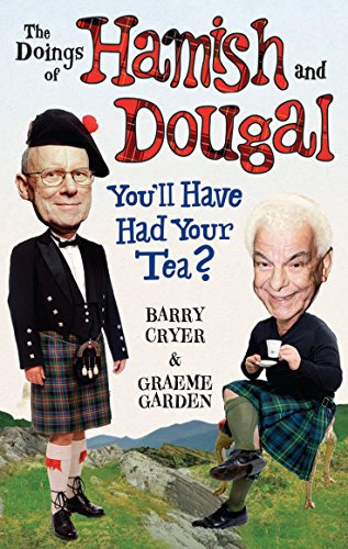 The Doings of Hamish and Dougal: You'll Have Had Your Tea? by Graeme Garden