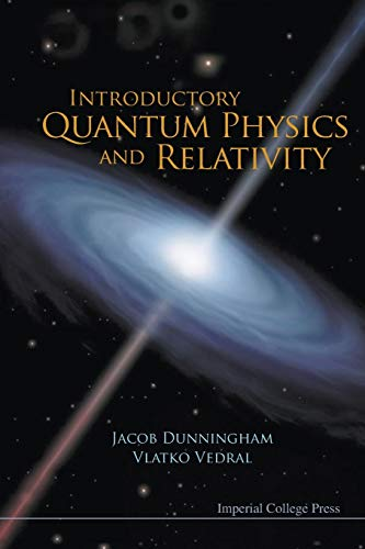 Introductory Quantum Physics and Relativity by Jacob Dunningham