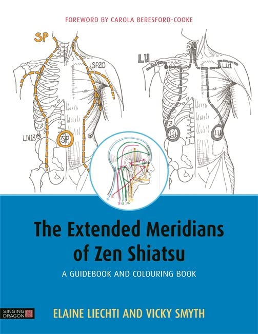 The Extended Meridians of Zen Shiatsu: A Guidebook and Colouring Book by Elaine Liechti