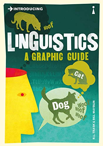 Introducing Linguistics: A Graphic Guide by R. L. Trask
