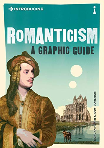 Introducing Romanticism: A Graphic Guide by Duncan Heath