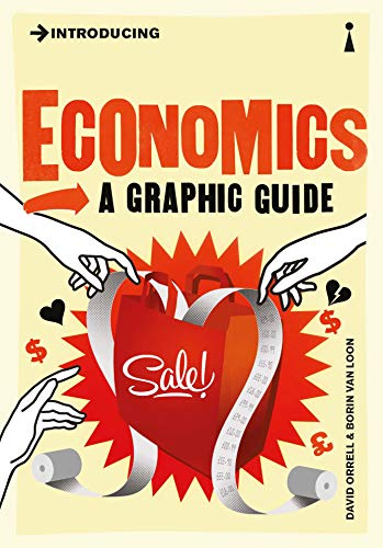 Introducing Economics: A Graphic Guide by David Orrell