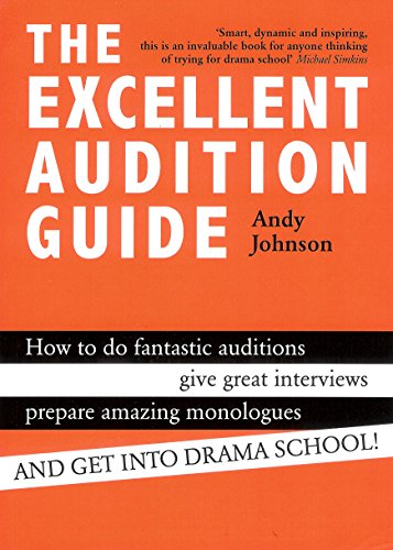 The Excellent Audition Guide by Andy Johnson