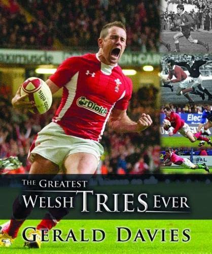 The Greatest Welsh Tries Ever by Gerald Davies