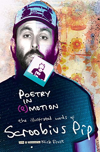 Poetry in (e)motion: The Illustrated Words of Scroobius Pip by Scroobius Pip