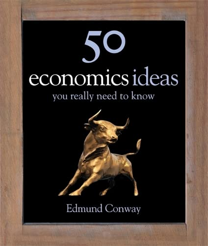 50 Economics Ideas You Really Need to Know by Edmund Conway