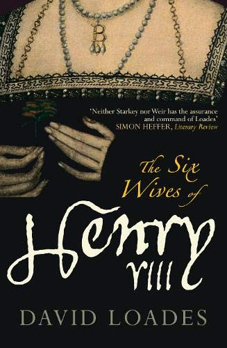 The Six Wives of Henry VIII by David Loades