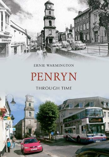 Penryn Through Time by Ernie Warmington