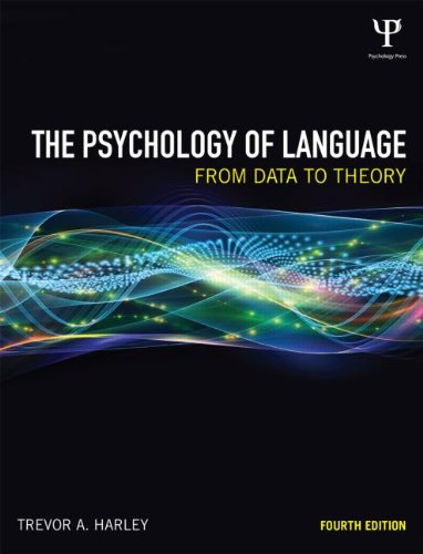 The Psychology of Language: From Data to Theory by Trevor A. Harley