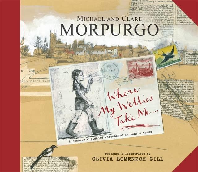 Where My Wellies Take Me by Michael Morpurgo, M. B. E.