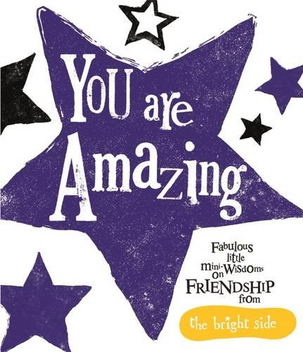 You are Amazing: Bright Side by Rachel Bright