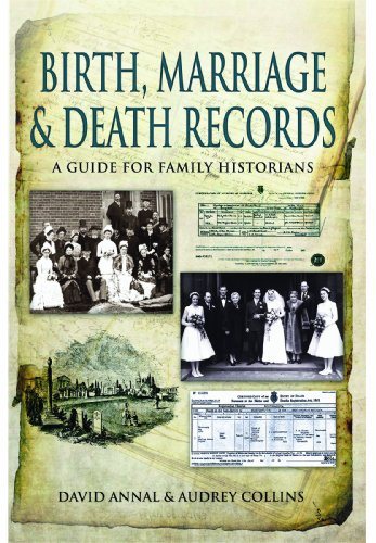 Birth, Marriage and Death Records: A Guide for Family Historians by David Annal