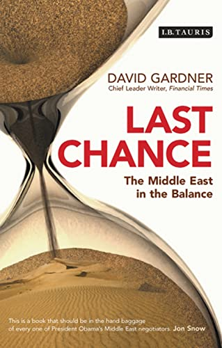 Last Chance: The Middle East in the Balance by David Gardner