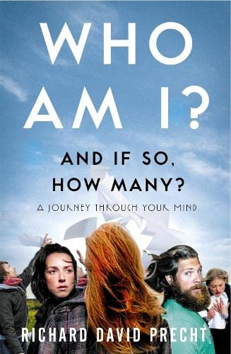 Who Am I and If So How Many? by Richard David Precht