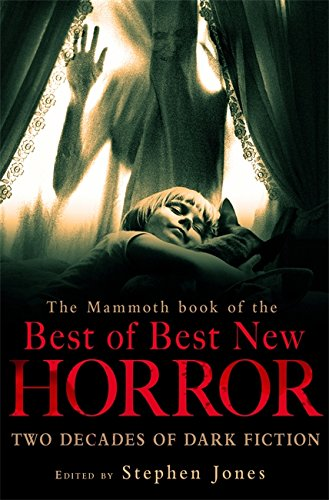 The Mammoth Book of the Best of Best New Horror by Stephen Jones