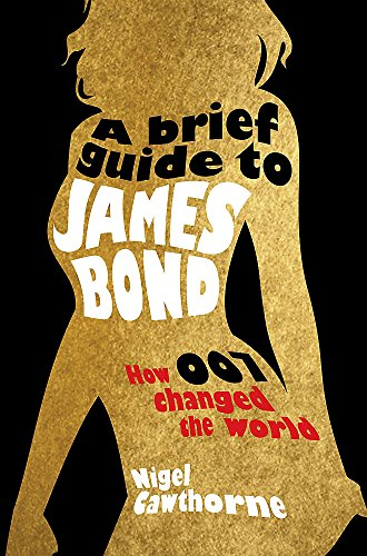 A Brief Guide to James Bond by Nigel Cawthorne