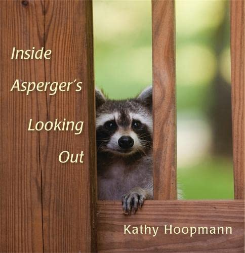 Inside Asperger's Looking out by Kathy Hoopmann