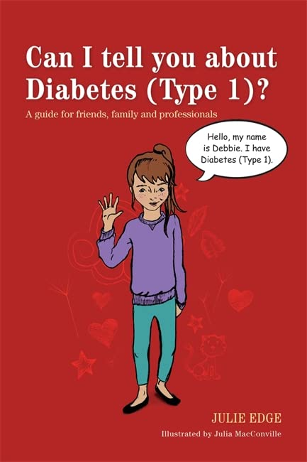 Can I Tell You About Diabetes (type 1)?: A Guide for Friends, Family and Professionals by Julia MacConville