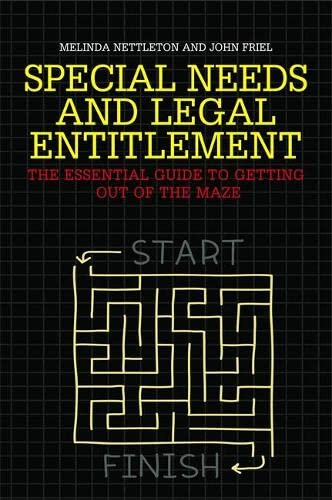 Special Needs and Legal Entitlement: The Essential Guide to Getting Out of the Maze by Melinda Nettleton