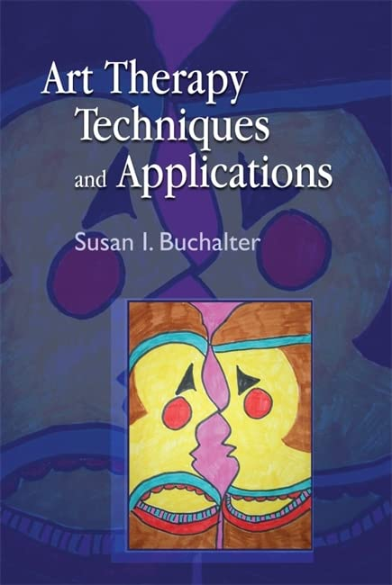 Art Therapy Techniques and Applications by Susan I. Buchalter