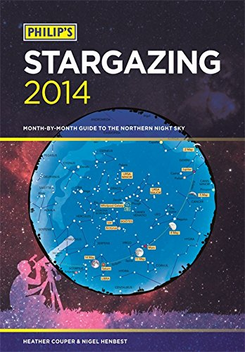 Philip's Stargazing: Month-by-Month Guide to the Northern Night Sky: 2014 by Heather Couper